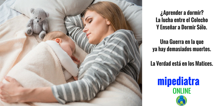 ¿Necesita un niño aprender a dormir?… Entre el Colecho y Dejarlo Llorar…