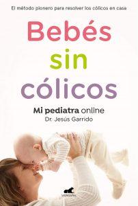 Bebés sin Cólicos, Libro, ebook, el método para resolver los cólicos del lactante y el llanto de tu bebé.